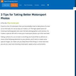 3 Tips for Taking Better Motorsport Photos