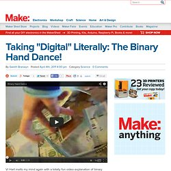 "Taking ""Digital"" Literally: The Binary Hand Dance!"
