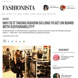 Why Is It Taking Fashion So Long to Get on Board With Sustainability?
