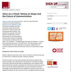 Voice on a Cloud: Taking on Skype and the Future of Communication