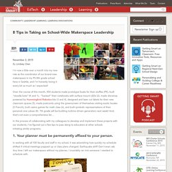8 Tips in Taking on School-Wide Makerspace Leadership
