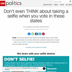 Don't even THINK about taking a selfie when you vote in these states