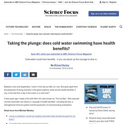Taking the plunge: does cold water swimming have health benefits?