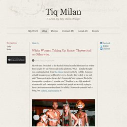 Tiq Milan - Blog - White Women Taking Up Space. Theoretical or Otherwise.