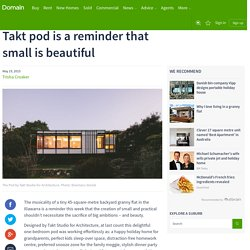 Takt pod is a reminder that small is beautiful