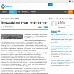 Talent Acquisition Software – Need of the Hour!