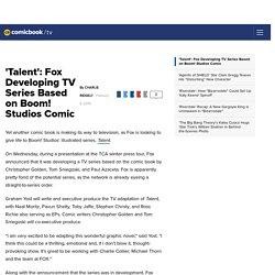 'Talent': Fox Developing TV Series Based on Boom! Studios Comic
