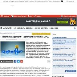 « Talent management » : comment enrichir sa GPEC