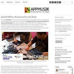 talentCAMPus: Musikmachen mit iPads « Appmusik