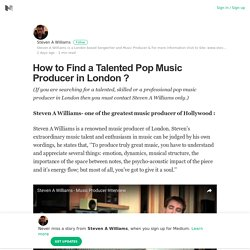 How to Find a Talented Pop Music Producer in London ?