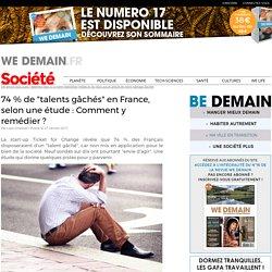 """74 % de """"talents gâchés"""" en France, selon une étude : Comment y remédier ?"""