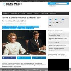 Talents et employeurs: mais qui recrute qui?