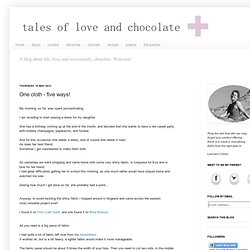 tales of love and chocolate: One cloth - five ways!