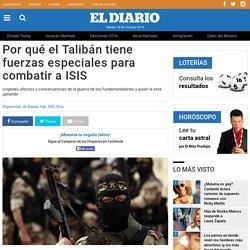 Por qué el Talibán tiene fuerzas especiales para combatir a ISIS