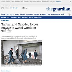 Taliban and Nato-led forces engage in war of words on Twitter | World news