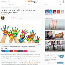 How to talk to your kids about gender identity (and when)