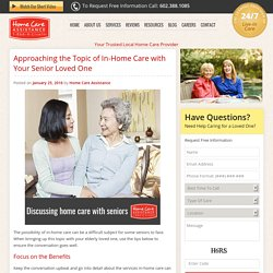 How to Talk About Home Care with Your Senior Loved One