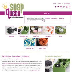 Talk It Out Tuesday: Lip Balm
