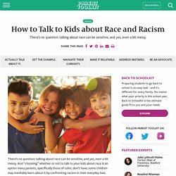 How do I talk to my kids about race and racism?