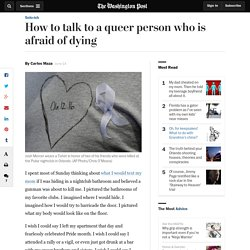 How to talk to a queer person who is afraid of dying