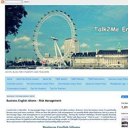 Talk2Me English : Business English Idioms - Risk Management