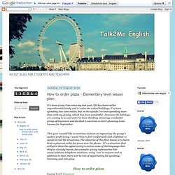 Talk2Me English : How to order pizza - Elementary level lesson plan