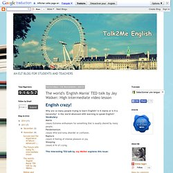 Talk2Me English : The world's 'English Mania' TED talk by Jay Walker: High intermediate video lesson