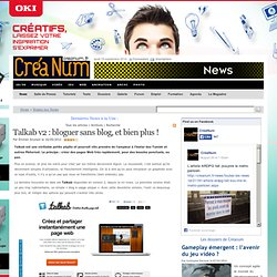 Talkab v2 : bloguer sans blog, et bien plus