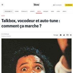 Talkbox, vocodeur et auto-tune