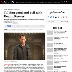 Talking good and evil with Keanu Reeves