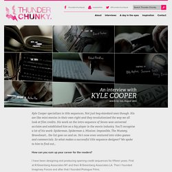 Talking title sequences with the master… KYLE COOPER » Thunder Chunky
