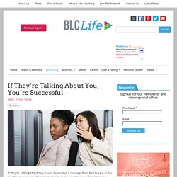 If They're Talking About You, You're Successful - BLCLife