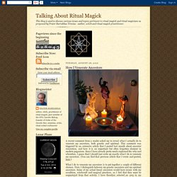 Talking About Ritual Magick: How I Venerate Ancestors