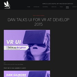 Dan Talks UI for VR at Develop 2015