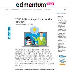 7 TED Talks to Help Educators Kick Off 2021