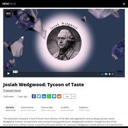 HENI Talks - Josiah Wedgwood: Tycoon of Taste