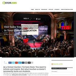 TED Talks You Should Show in Your Classroom - STEM JOBS