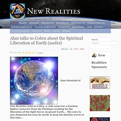 Alan talks to Cobra about the Spiritual Liberation of Earth (audio)