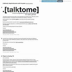 [.talktome]: adaptive/dynamic audio for games
