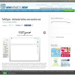 TalkTyper – dictando textos con nuestra voz