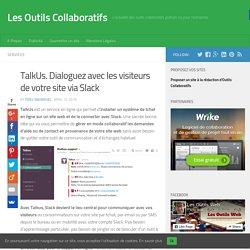 TalkUs. Dialoguez avec les visiteurs de votre site via Slack