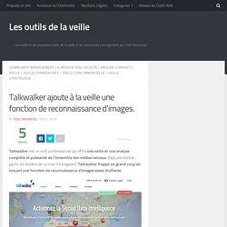 Talkwalker ajoute à la veille une fonction de reconnaissance d'images. – Les outils de la veille