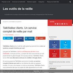 TalkWalker Alerts. Un service complet de veille par mail – Les outils de la veille