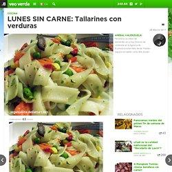 LUNES SIN CARNE: Tallarines con verduras