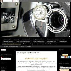 Cine Analógico: super 8 mm y 16 mm.