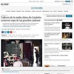 Talleres de la mafia china de Cataluña cosieron ropa de las grandes cadenas
