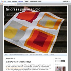 tallgrass prairie studio: Walking Foot Wednesdays