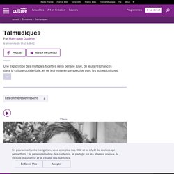 Talmudiques : podcast et réécoute sur France Culture