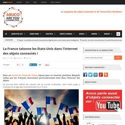 La France talonne les Etats-Unis dans l'internet des objets connectés
