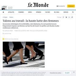 Talons au travail: la haute lutte des femmes